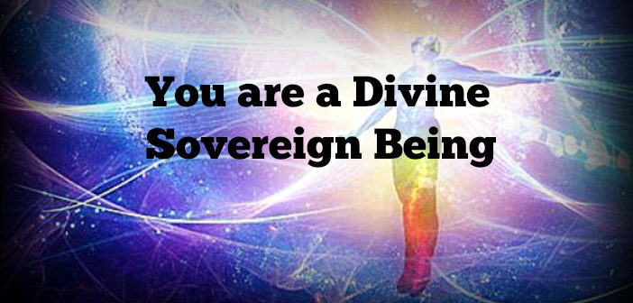 You Are a Divine Sovereign Being